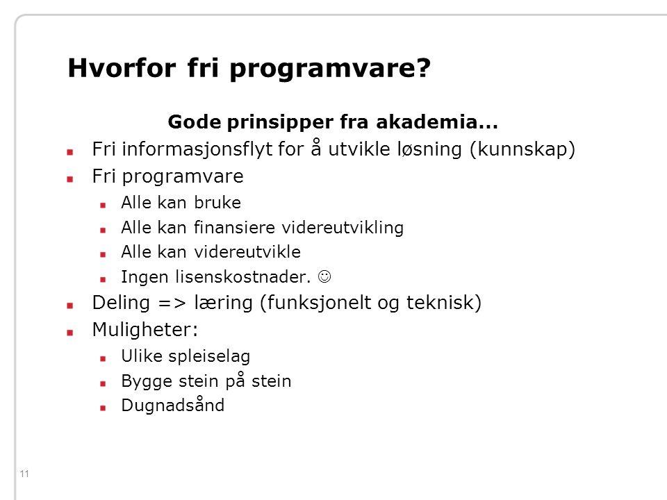 11 Hvorfor fri programvare. Gode prinsipper fra akademia...