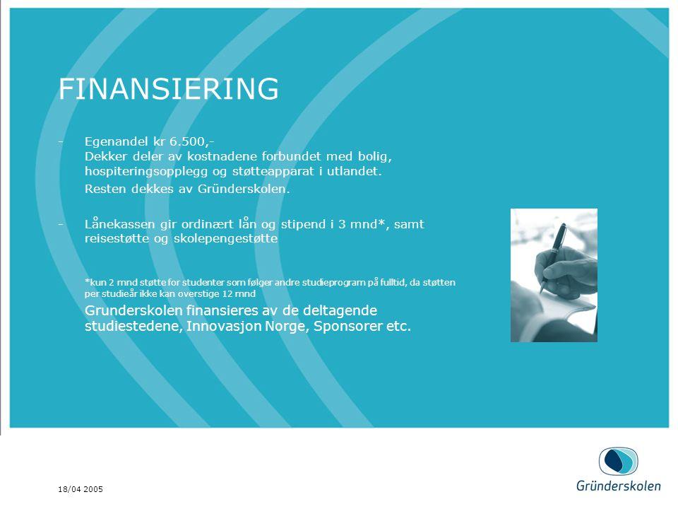18/04 2005 FINANSIERING -Egenandel kr 6.500,- Dekker deler av kostnadene forbundet med bolig, hospiteringsopplegg og støtteapparat i utlandet.