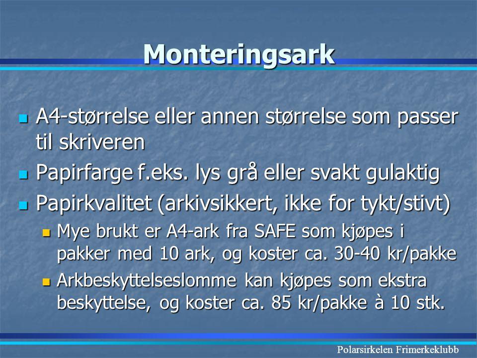 Polarsirkelen Frimerkeklubb Monteringsark  A4-størrelse eller annen størrelse som passer til skriveren  Papirfarge f.eks. lys grå eller svakt gulakt