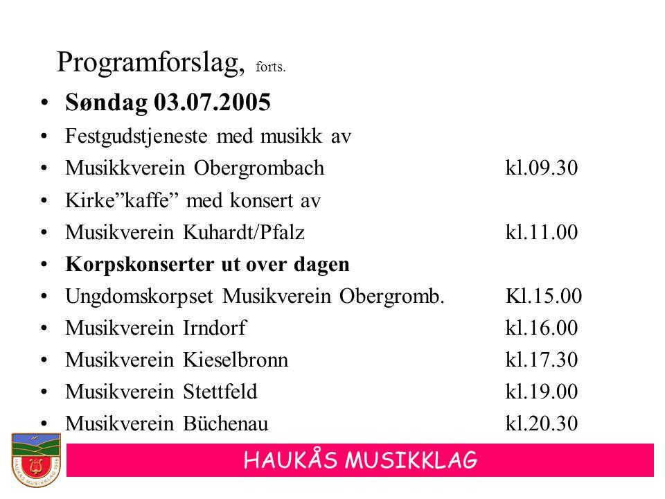 """HAUKÅS MUSIKKLAG •Søndag 03.07.2005 •Festgudstjeneste med musikk av •Musikkverein Obergrombachkl.09.30 •Kirke""""kaffe"""" med konsert av •Musikverein Kuhar"""