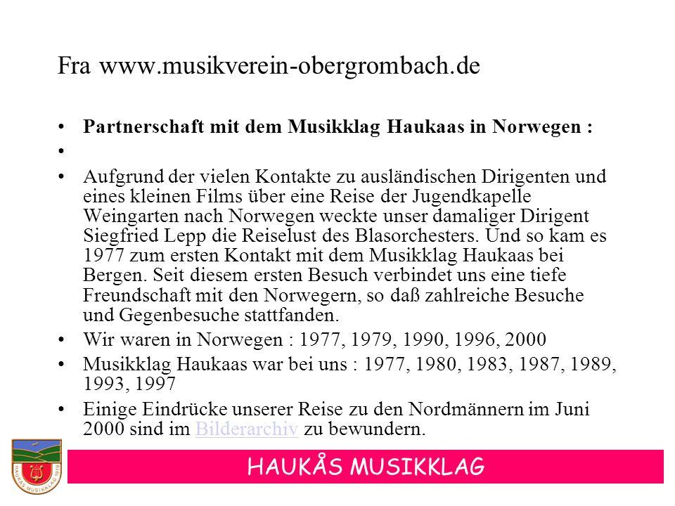 HAUKÅS MUSIKKLAG Fra www.musikverein-obergrombach.de •Partnerschaft mit dem Musikklag Haukaas in Norwegen : • •Aufgrund der vielen Kontakte zu ausländ