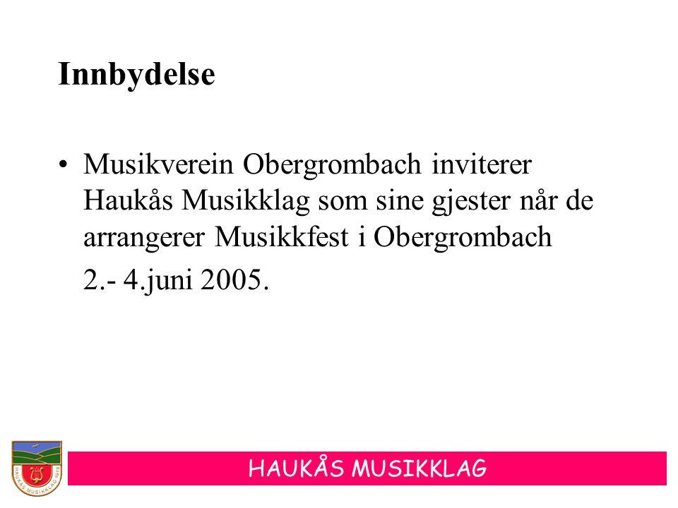 HAUKÅS MUSIKKLAG Innbydelse •Musikverein Obergrombach inviterer Haukås Musikklag som sine gjester når de arrangerer Musikkfest i Obergrombach 2.- 4.ju