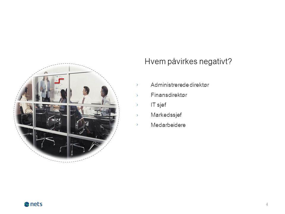 4 Hvem påvirkes negativt.