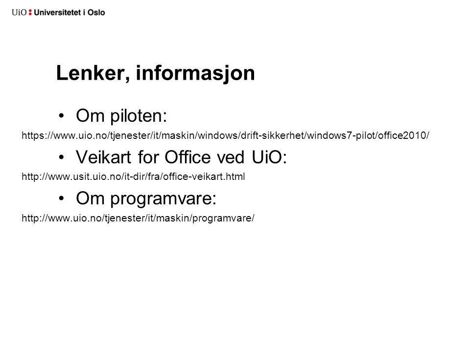 Lenker, informasjon •Om piloten: https://www.uio.no/tjenester/it/maskin/windows/drift-sikkerhet/windows7-pilot/office2010/ •Veikart for Office ved UiO: http://www.usit.uio.no/it-dir/fra/office-veikart.html •Om programvare: http://www.uio.no/tjenester/it/maskin/programvare/