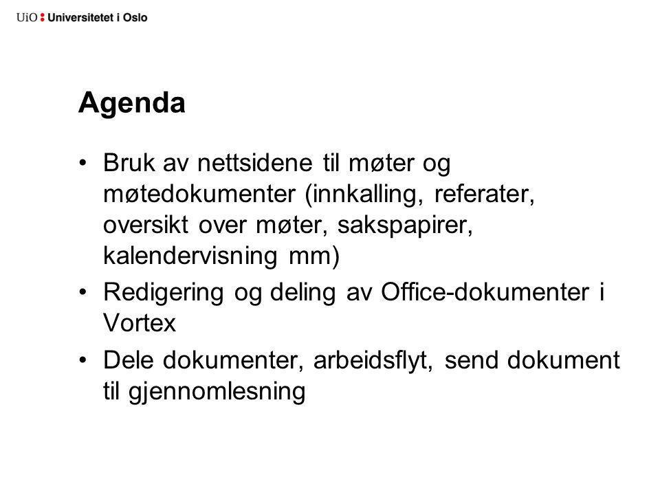 Agenda •Bruk av nettsidene til møter og møtedokumenter (innkalling, referater, oversikt over møter, sakspapirer, kalendervisning mm) •Redigering og de