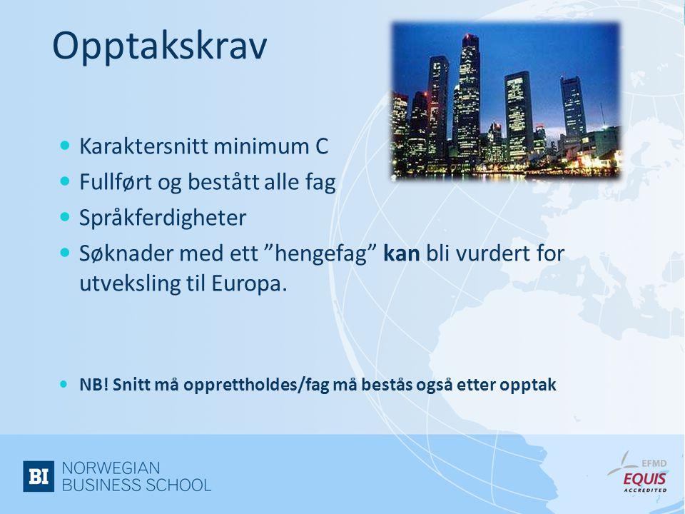 Opptakskrav  Karaktersnitt minimum C  Fullført og bestått alle fag  Språkferdigheter  Søknader med ett hengefag kan bli vurdert for utveksling til Europa.