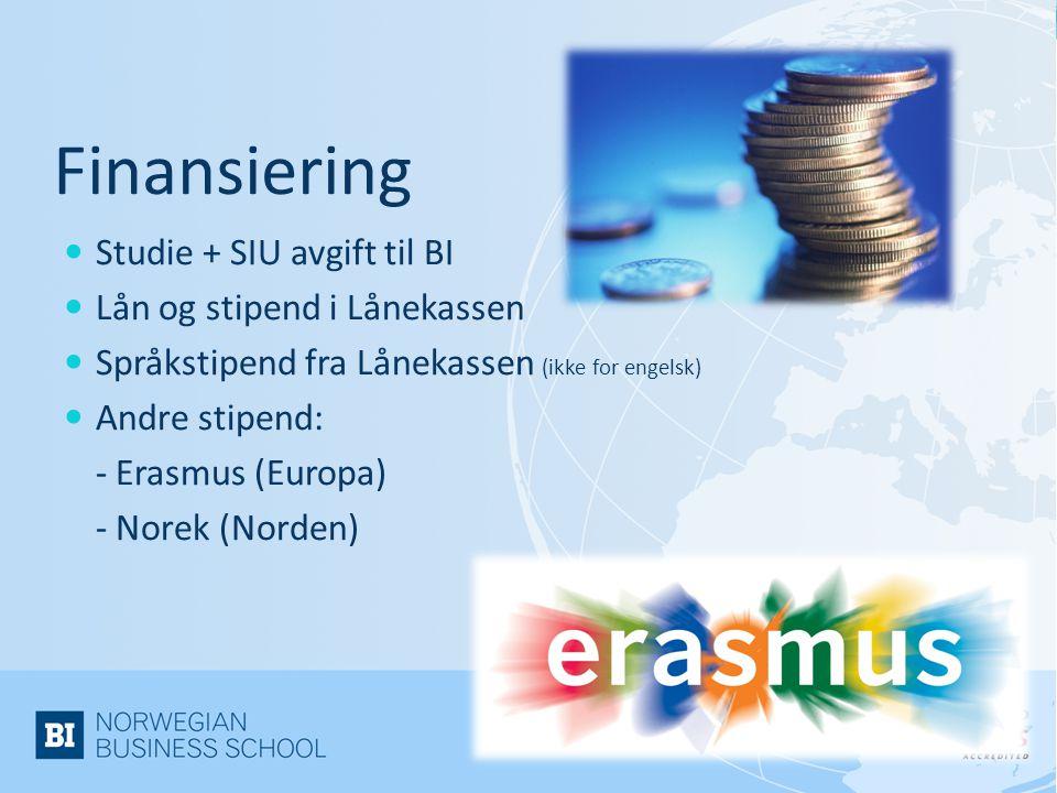 Finansiering  Studie + SIU avgift til BI  Lån og stipend i Lånekassen  Språkstipend fra Lånekassen (ikke for engelsk)  Andre stipend: - Erasmus (Europa) - Norek (Norden)