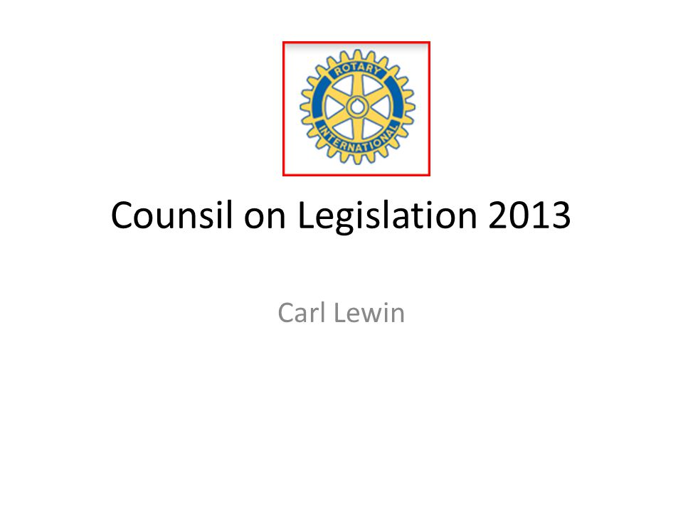 Counsil on Legislation 2013 Carl Lewin