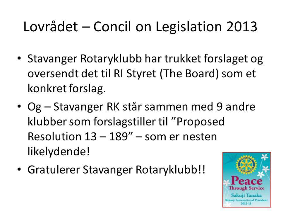 Lovrådet – Concil on Legislation 2013 • Stavanger Rotaryklubb har trukket forslaget og oversendt det til RI Styret (The Board) som et konkret forslag.