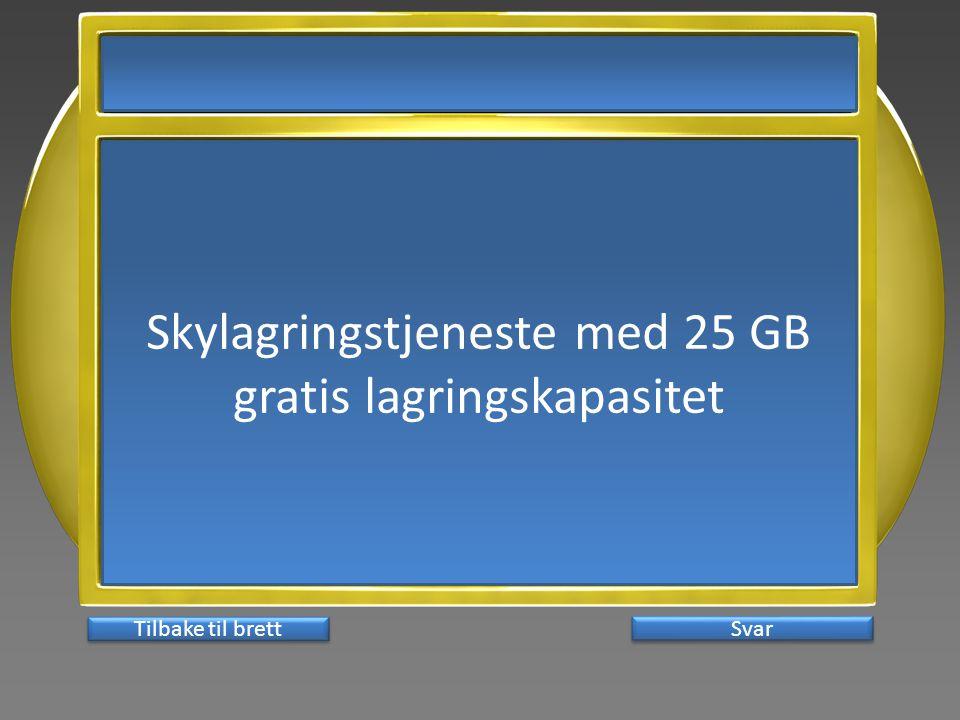 Skylagringstjeneste med 25 GB gratis lagringskapasitet Svar Tilbake til brett