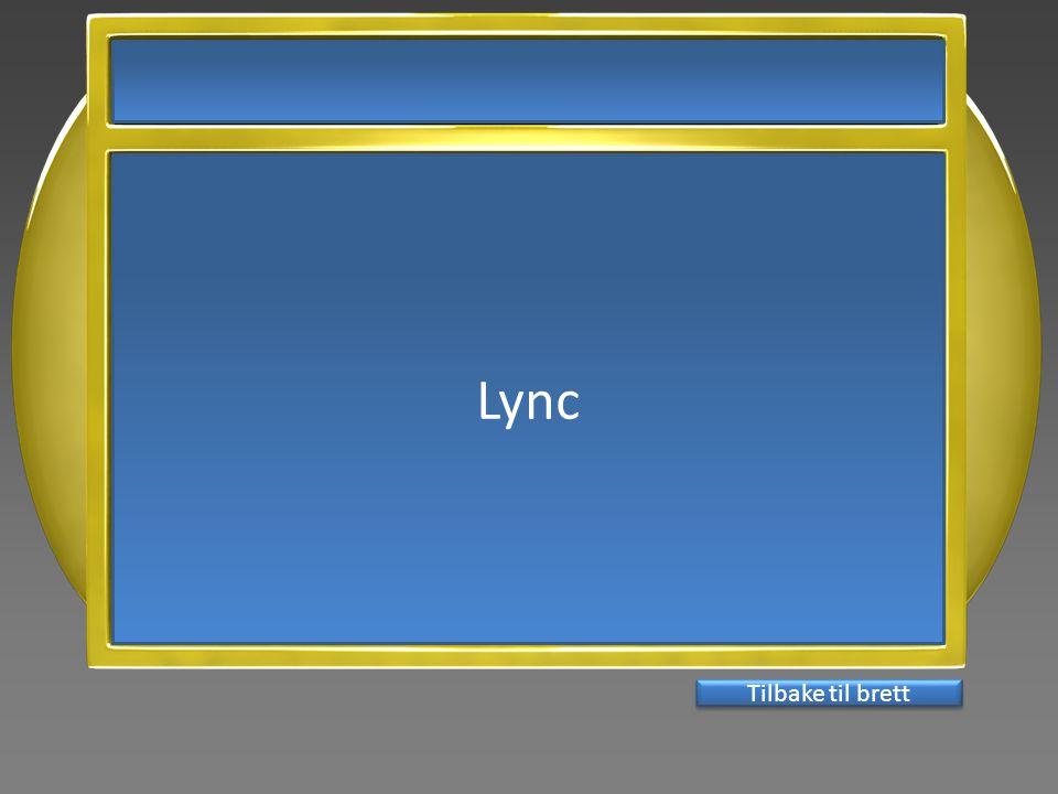 Lync Tilbake til brett