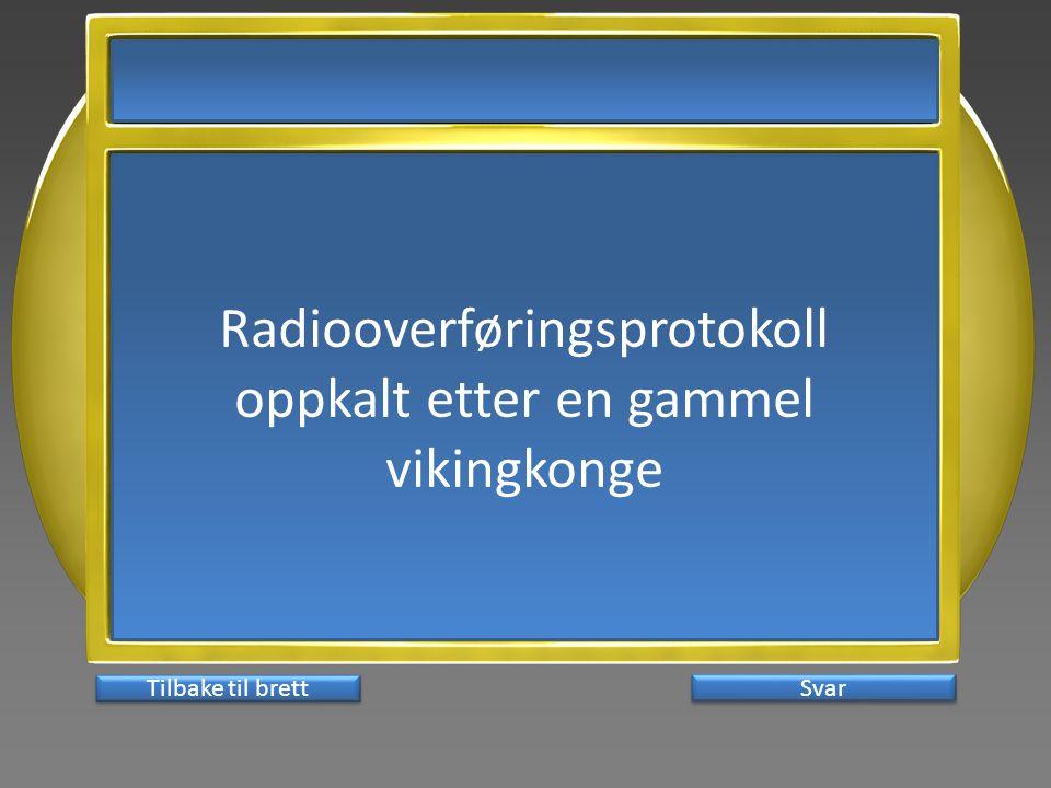 Radiooverføringsprotokoll oppkalt etter en gammel vikingkonge Svar Tilbake til brett