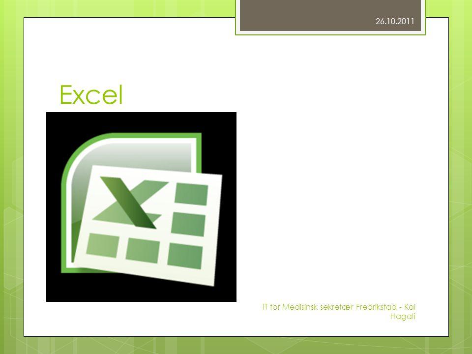 Excel  Lekende lett med tall 26.10.2011 IT for Medisinsk sekretær Fredrikstad - Kai Hagali