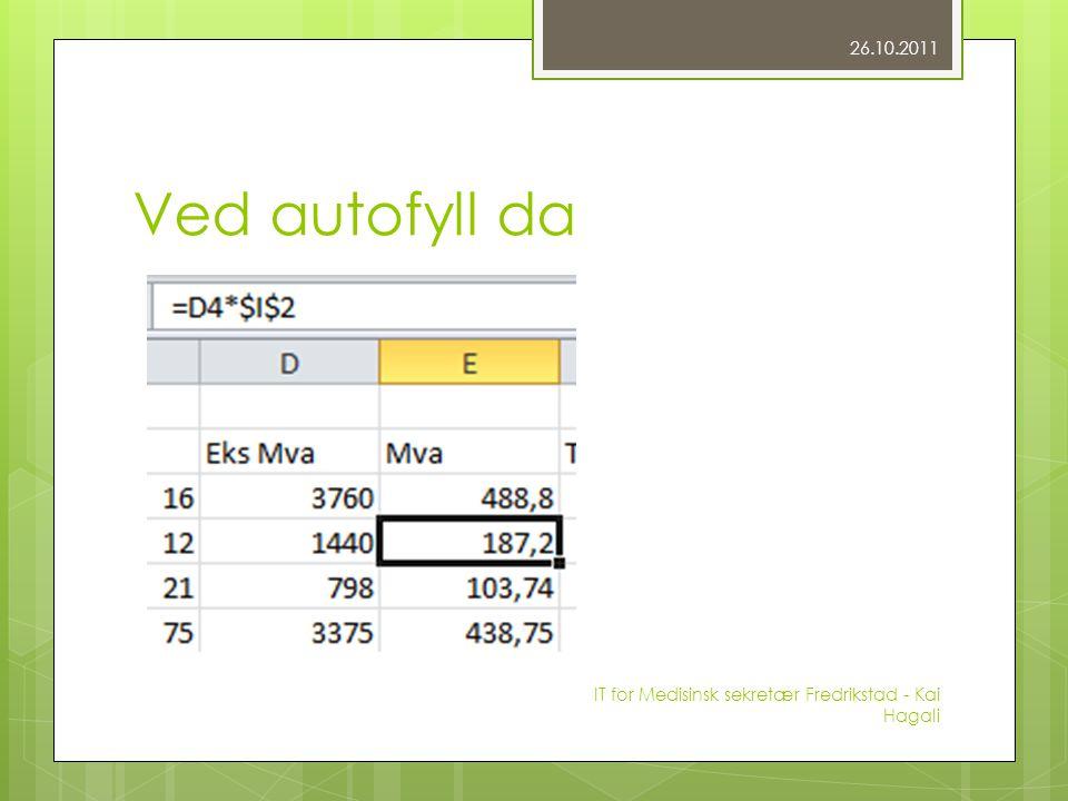 Ved autofyll da 26.10.2011 IT for Medisinsk sekretær Fredrikstad - Kai Hagali