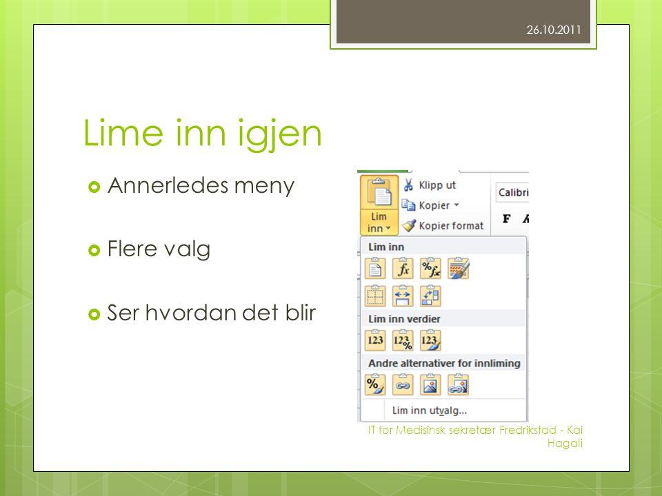 Lime inn igjen  Annerledes meny  Flere valg  Ser hvordan det blir 26.10.2011 IT for Medisinsk sekretær Fredrikstad - Kai Hagali