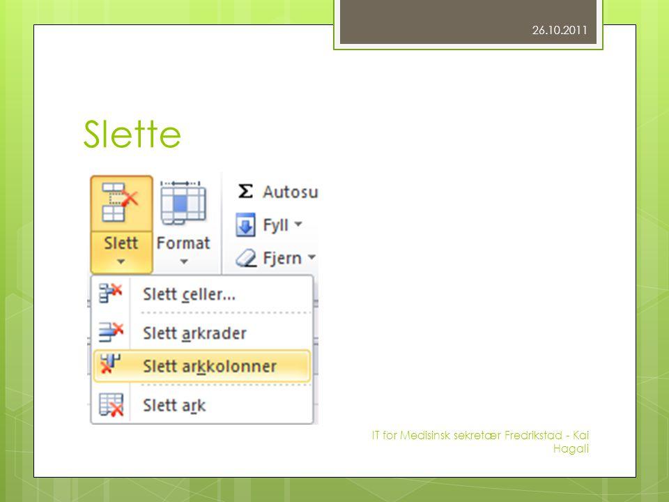 Slette 26.10.2011 IT for Medisinsk sekretær Fredrikstad - Kai Hagali