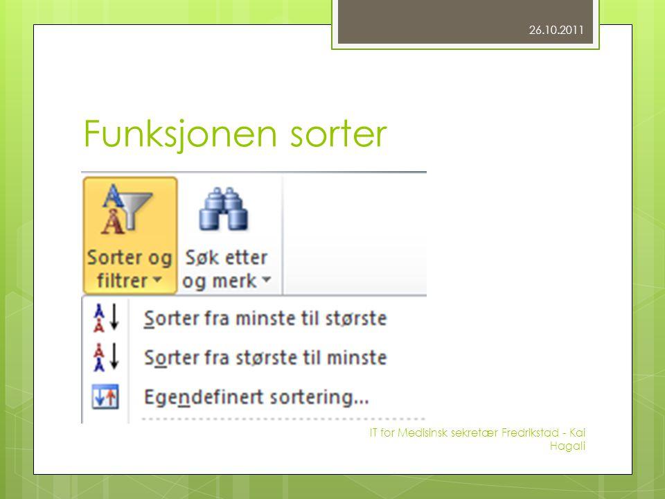 Funksjonen sorter 26.10.2011 IT for Medisinsk sekretær Fredrikstad - Kai Hagali