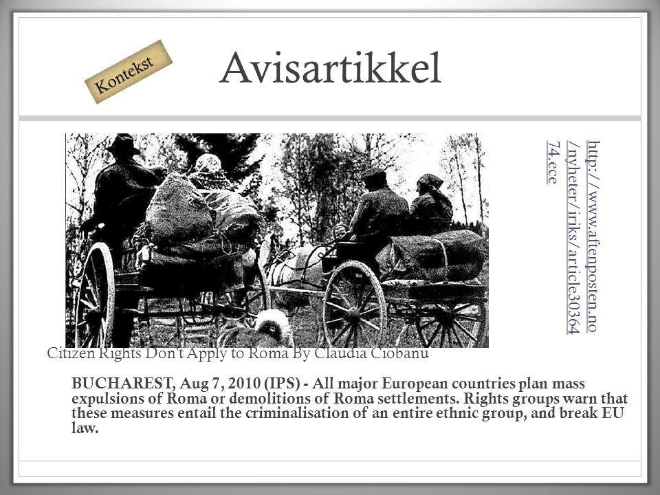 Avisartikkel Citizen Rights Don't Apply to Roma By Claudia Ciobanu BUCHAREST, Aug 7, 2010 (IPS) - All major European countries plan mass expulsions of