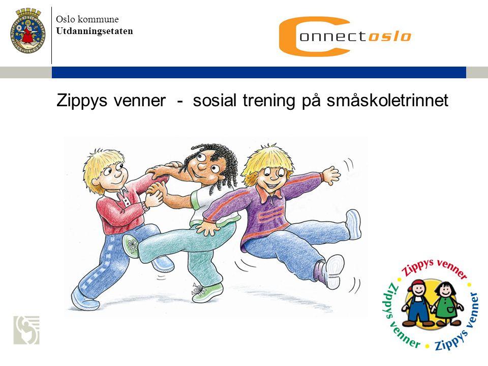 Oslo kommune Utdanningsetaten Zippys venner - sosial trening på småskoletrinnet