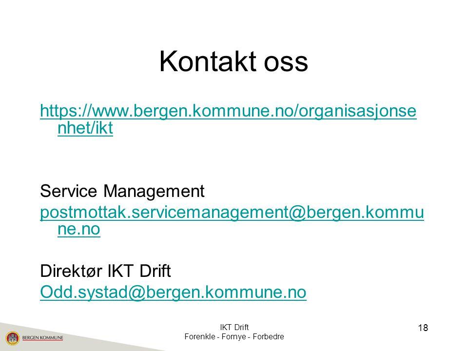 Kontakt oss https://www.bergen.kommune.no/organisasjonse nhet/ikt Service Management postmottak.servicemanagement@bergen.kommu ne.no Direktør IKT Drif