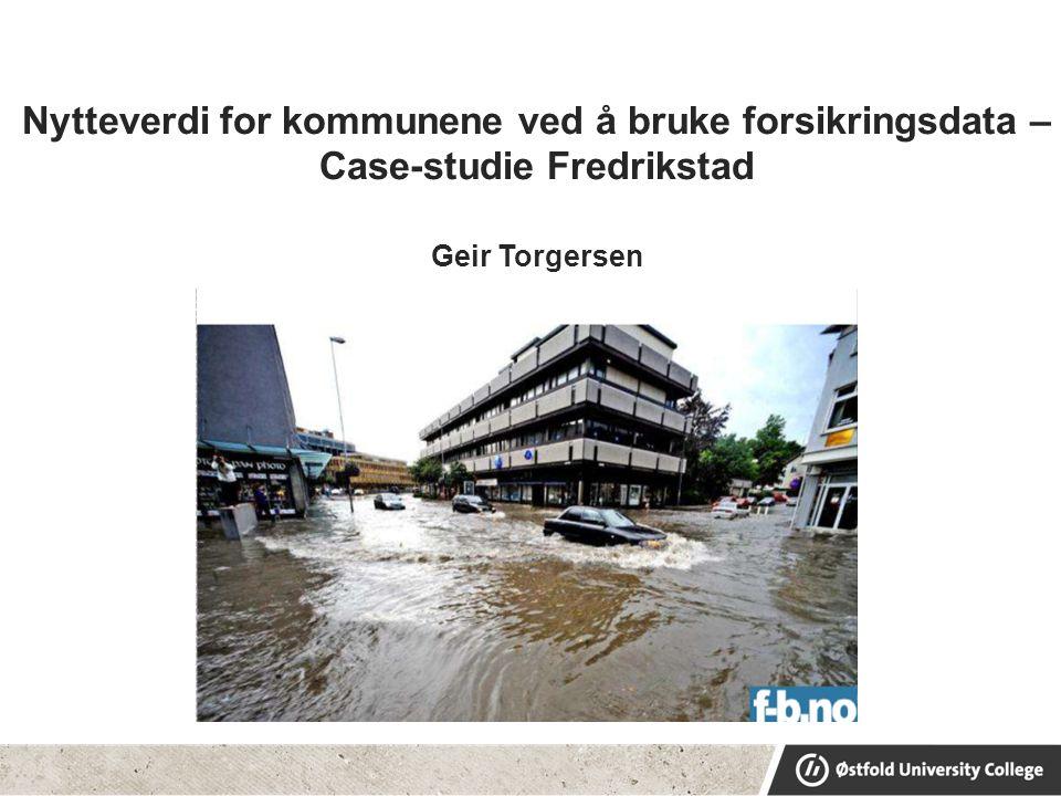 Nytteverdi for kommunene ved å bruke forsikringsdata – Case-studie Fredrikstad Geir Torgersen