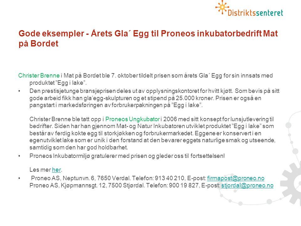 Gode eksempler - Årets Gla´ Egg til Proneos inkubatorbedrift Mat på Bordet Christer Brenne i Mat på Bordet ble 7.
