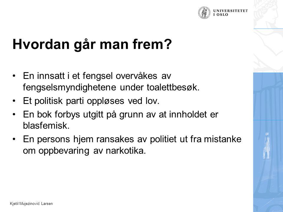 Kjetil Mujezinović Larsen Hvordan går man frem.