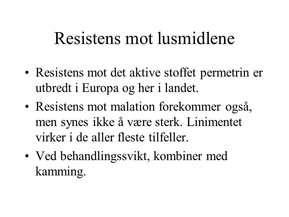 Resistens mot lusmidlene •Resistens mot det aktive stoffet permetrin er utbredt i Europa og her i landet.