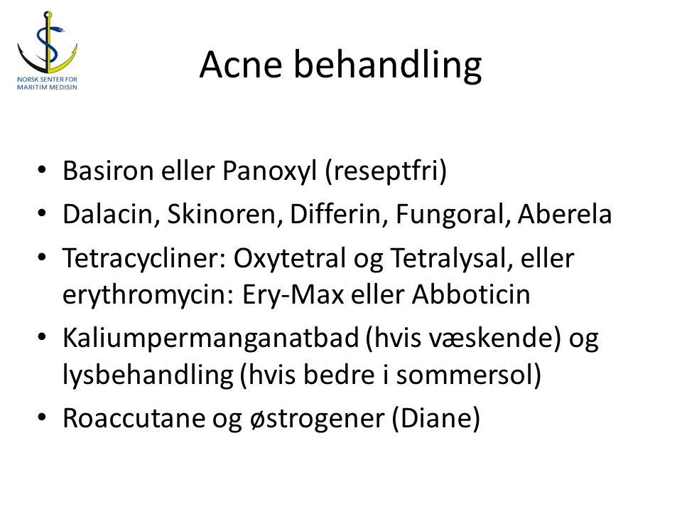Acne behandling • Basiron eller Panoxyl (reseptfri) • Dalacin, Skinoren, Differin, Fungoral, Aberela • Tetracycliner: Oxytetral og Tetralysal, eller e