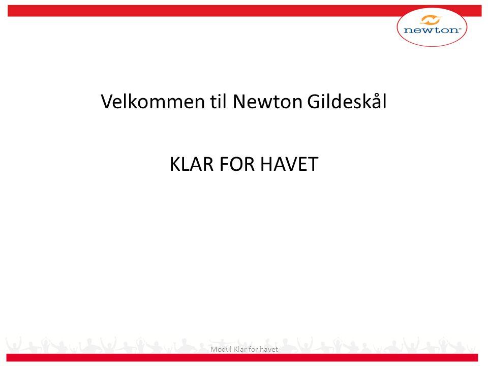Modul Klar for havet Velkommen til Newton Gildeskål KLAR FOR HAVET