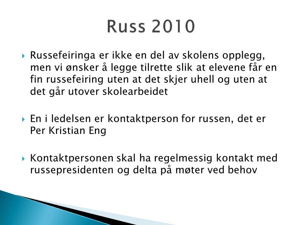 Russefeiringa er ikke en del av skolens opplegg, men vi ønsker å legge tilrette slik at elevene får en fin russefeiring uten at det skjer uhell og u