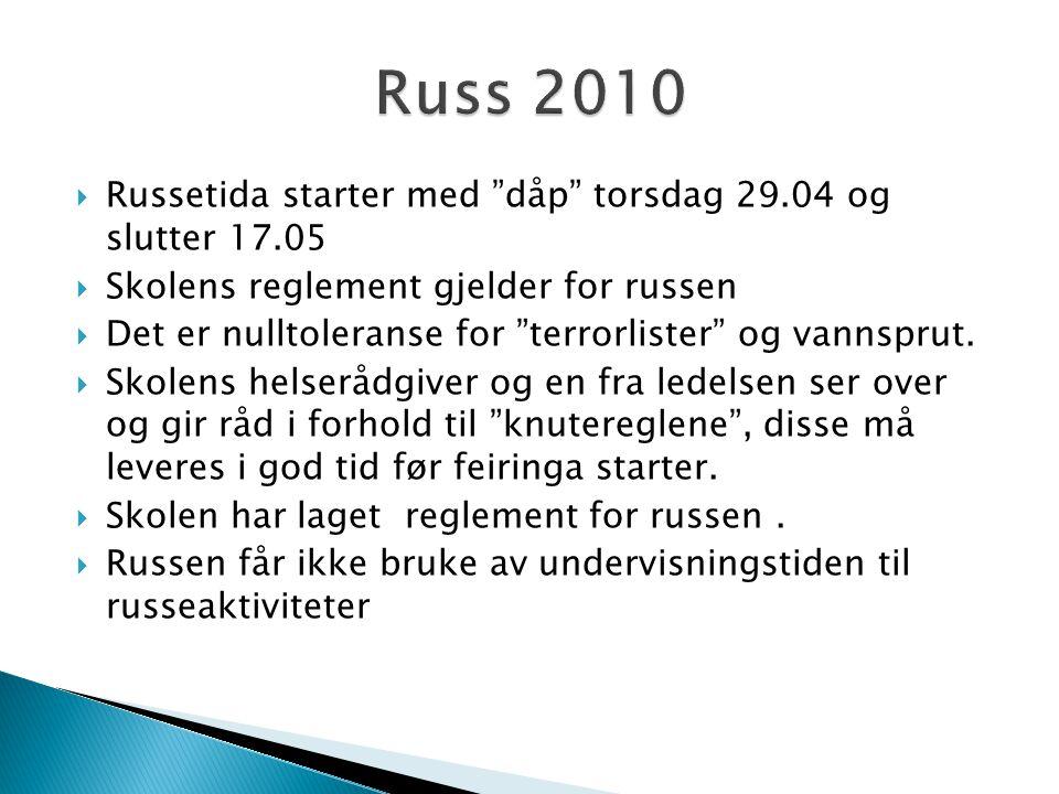 """ Russetida starter med """"dåp"""" torsdag 29.04 og slutter 17.05  Skolens reglement gjelder for russen  Det er nulltoleranse for """"terrorlister"""" og vanns"""