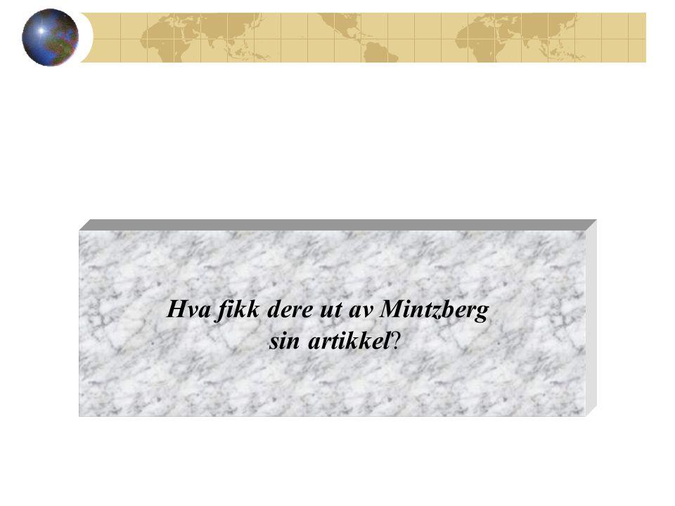 Hva fikk dere ut av Mintzberg sin artikkel?