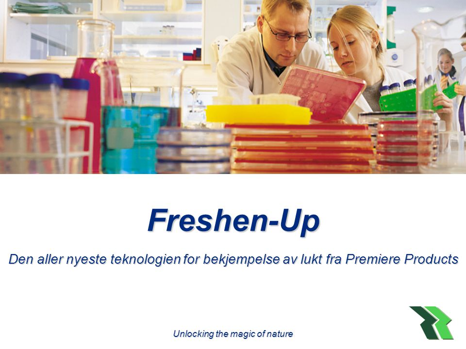 Freshen-Up Den aller nyeste teknologien for bekjempelse av lukt fra Premiere Products Unlocking the magic of nature