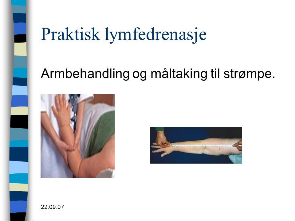 22.09.07 Praktisk lymfedrenasje Armbehandling og måltaking til strømpe.