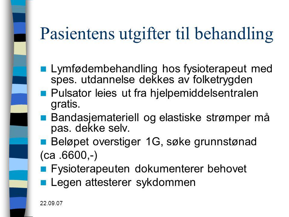 22.09.07 Pasientens utgifter til behandling  Lymfødembehandling hos fysioterapeut med spes. utdannelse dekkes av folketrygden  Pulsator leies ut fra