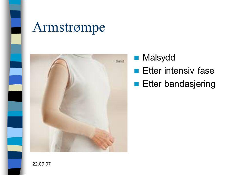 22.09.07 Armstrømpe  Målsydd  Etter intensiv fase  Etter bandasjering