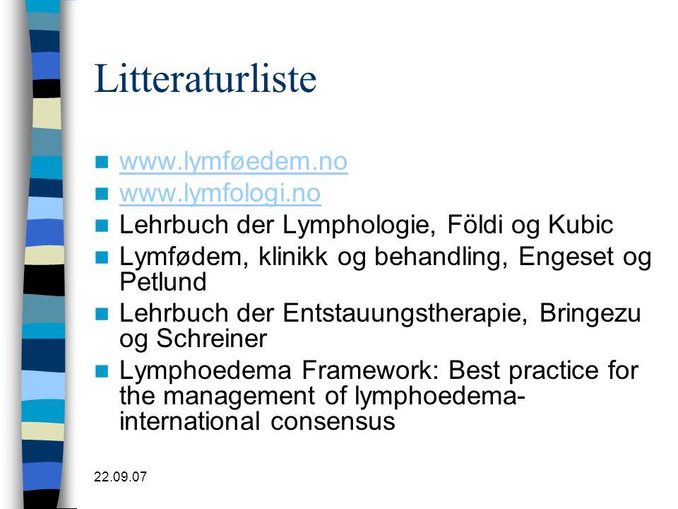 22.09.07 Litteraturliste  www.lymføedem.no www.lymføedem.no  www.lymfologi.no www.lymfologi.no  Lehrbuch der Lymphologie, Földi og Kubic  Lymfødem