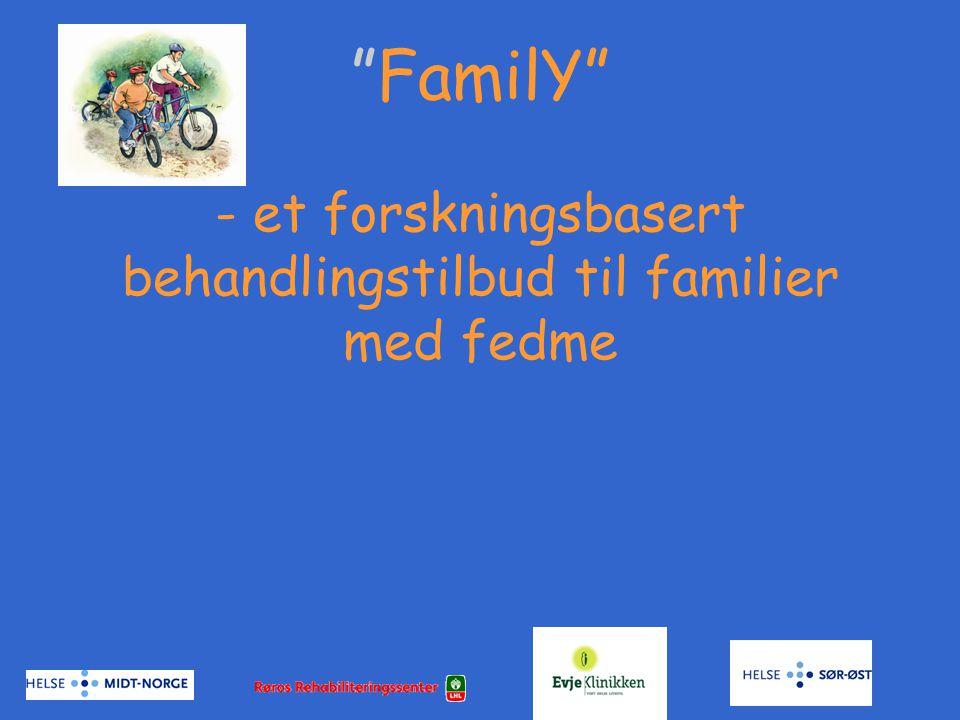"""""""FamilY"""" - et forskningsbasert behandlingstilbud til familier med fedme"""