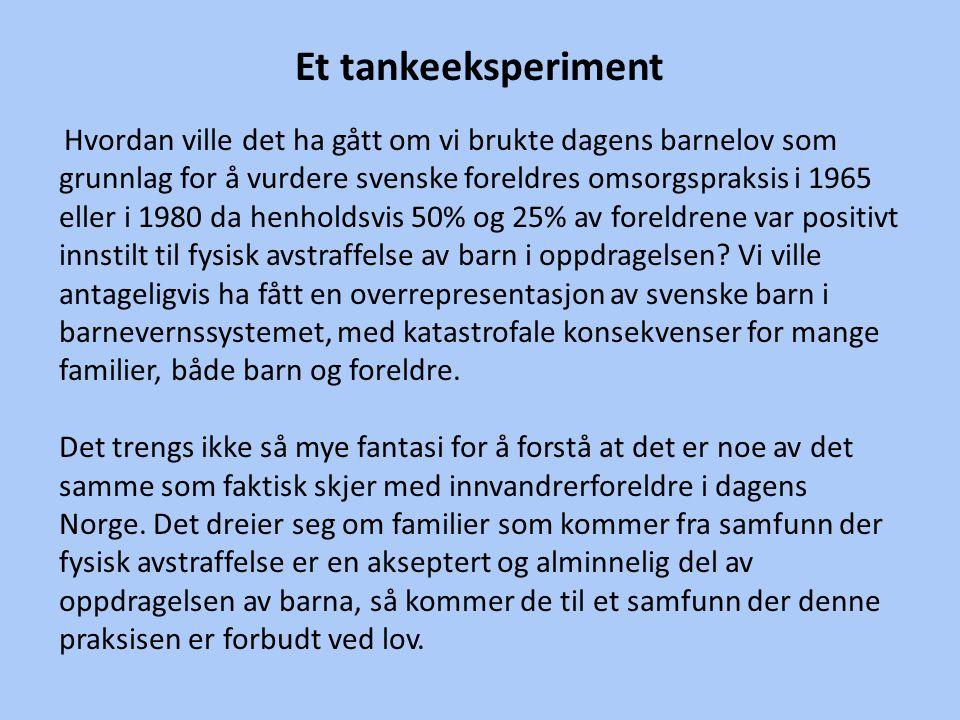 Et tankeeksperiment Hvordan ville det ha gått om vi brukte dagens barnelov som grunnlag for å vurdere svenske foreldres omsorgspraksis i 1965 eller i
