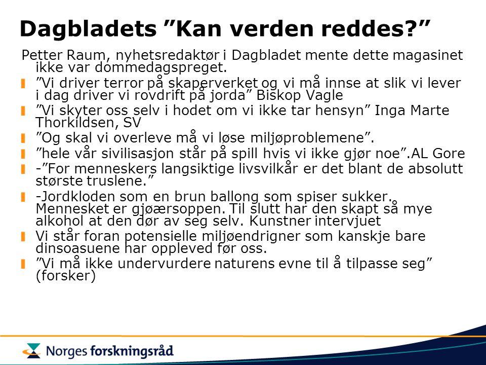 """Dagbladets """"Kan verden reddes?"""" Petter Raum, nyhetsredaktør i Dagbladet mente dette magasinet ikke var dommedagspreget. """"Vi driver terror på skaperver"""