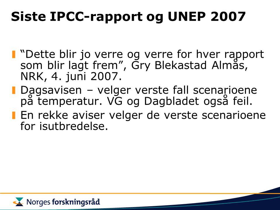 """Siste IPCC-rapport og UNEP 2007 """"Dette blir jo verre og verre for hver rapport som blir lagt frem"""", Gry Blekastad Almås, NRK, 4. juni 2007. Dagsavisen"""