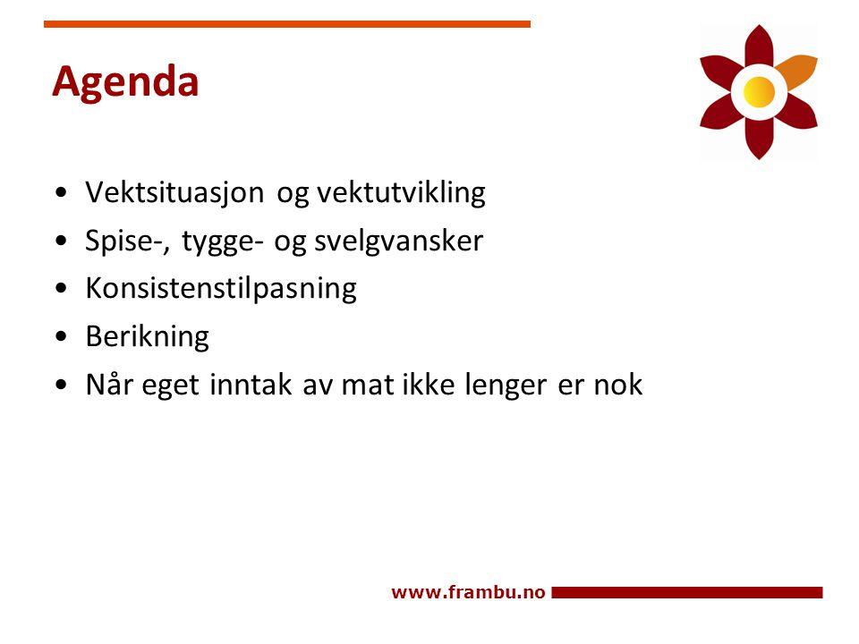 www.frambu.no Agenda •Vektsituasjon og vektutvikling •Spise-, tygge- og svelgvansker •Konsistenstilpasning •Berikning •Når eget inntak av mat ikke len