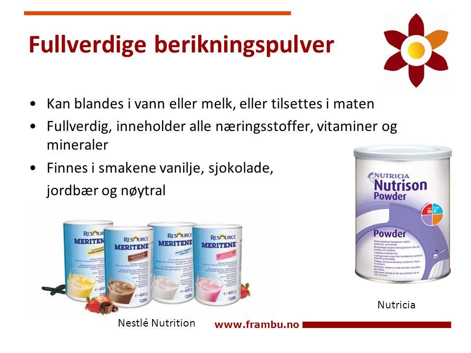 www.frambu.no Nestlé Nutrition Nutricia Fullverdige berikningspulver •Kan blandes i vann eller melk, eller tilsettes i maten •Fullverdig, inneholder a