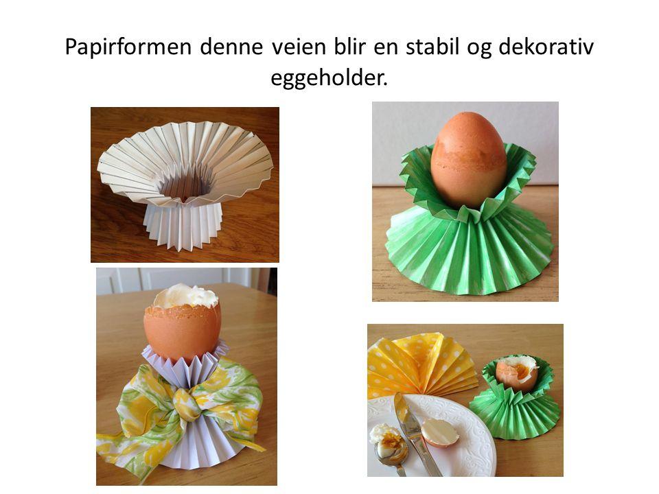 Papirformen denne veien blir en stabil og dekorativ eggeholder.