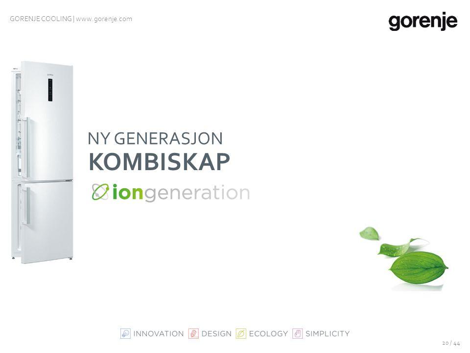 19 / 44 GORENJE COOLING | www.gorenje.com SlotIn-funktion Dørene åpnes i rett vinkel selv om kjøleskapet er plassert ved siden av en vegg eller annen