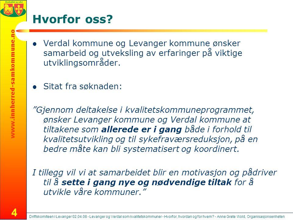www.innherred-samkommune.no Driftskomiteen i Levanger 02.04.08 - Levanger og Verdal som kvalitetskommuner - Hvorfor, hvordan og for hvem? - Anne Grete