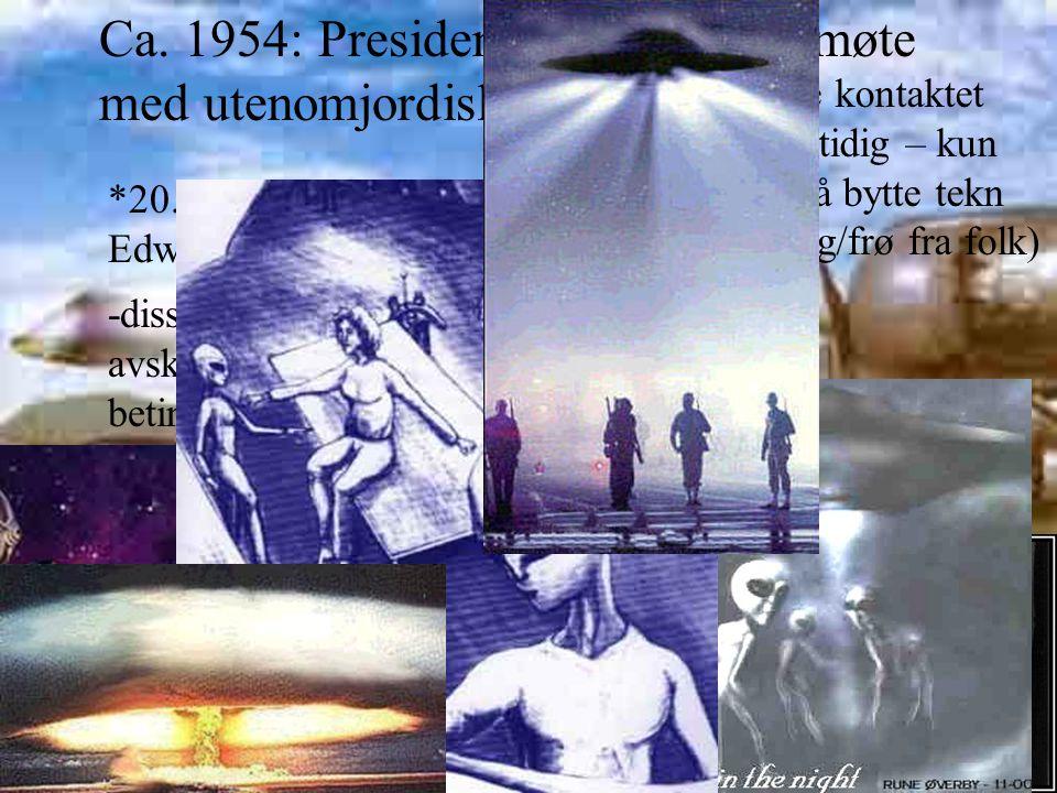 Ca. 1954: President Eisenhowers møte med utenomjordiske *20.-21.