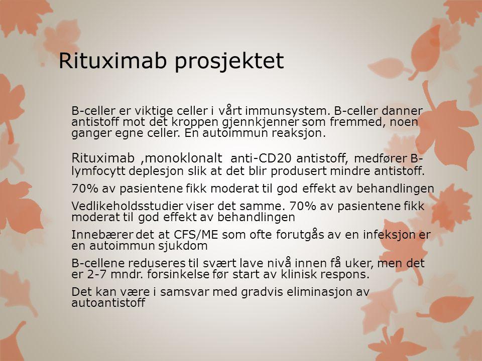 Rituximab prosjektet B-celler er viktige celler i vårt immunsystem. B-celler danner antistoff mot det kroppen gjennkjenner som fremmed, noen ganger eg