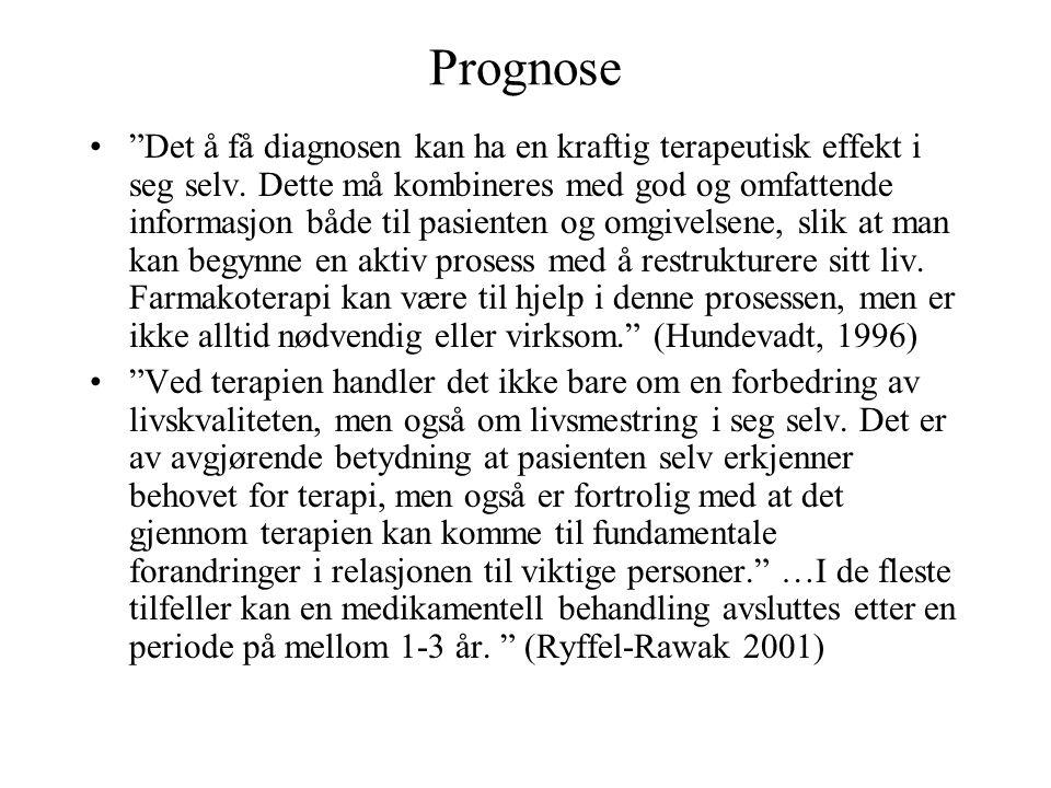 """Prognose •""""Det å få diagnosen kan ha en kraftig terapeutisk effekt i seg selv. Dette må kombineres med god og omfattende informasjon både til pasiente"""
